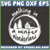 walking in a winter wonderland svg christmas gifts