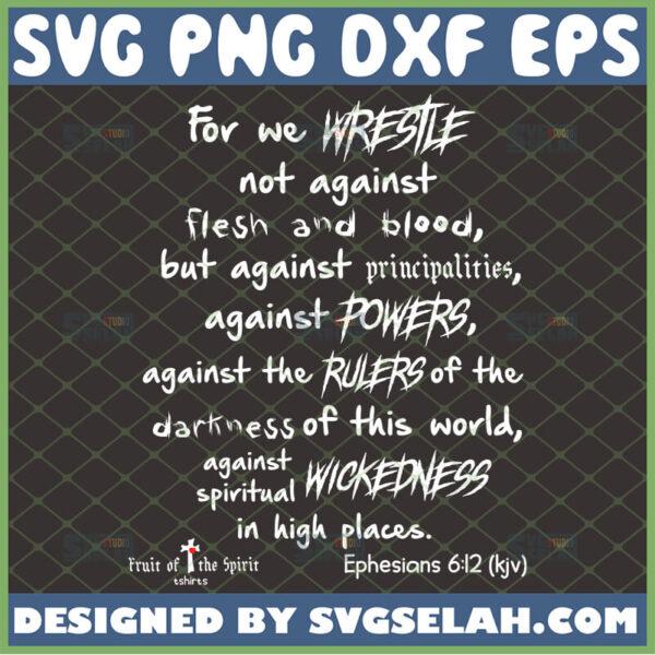 we wrestle not against flesh and blood svg ephesians 6 12 kjv svg