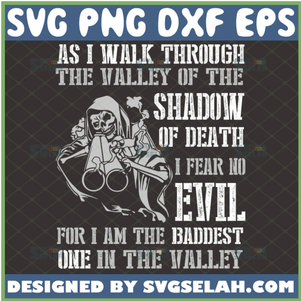 as i walk through the valley of the shadow of death svg psalm 23 inspired
