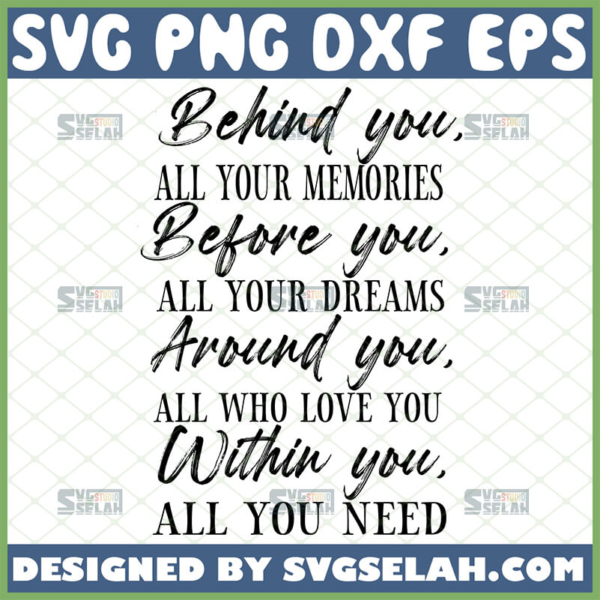 behind you all your memories svg graduation quotes svg