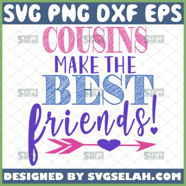 cousins make the best friends svg baby onesie ideas