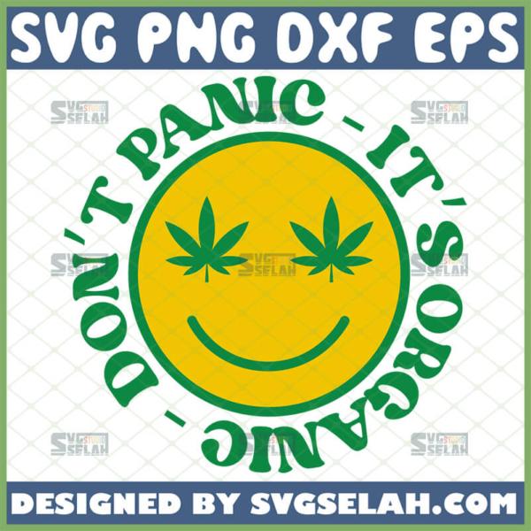 dont panic its organic svg weed shirt svg