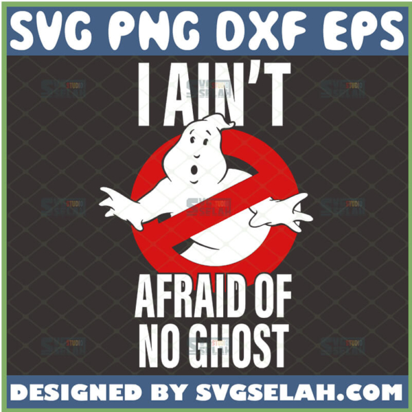 ghostbusters i aint afraid of no ghost svg