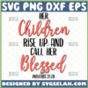 her children rise up and call her blessed svg proverbs 31 28 svg