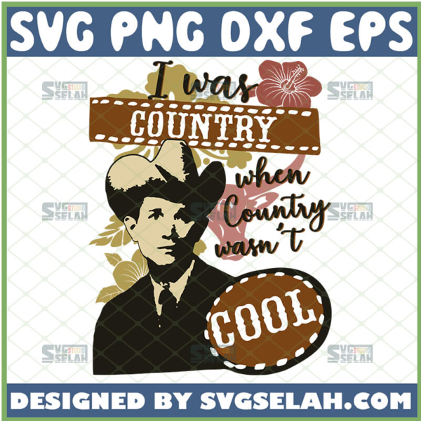 i was country when country wasnt cool svg