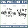 its the little things in life svg