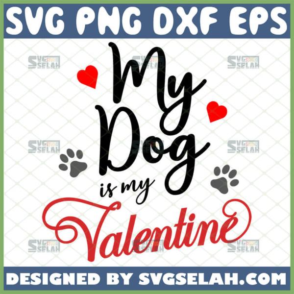 my dog is my valentine svg