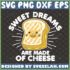 sweet dreams are made of cheese svg