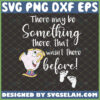 there may be something there that wasnt there before svg disney pregnancy shirt svg