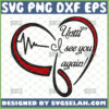 until i see you again heart svg loving memory design ideas