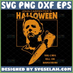 you cant kill the boogeyman svg john carpenter halloween shirt ideas